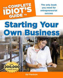 The Complete Idiot's Guide to Starting Your Own Business by Ed Paulson