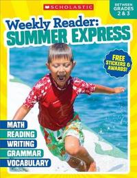 Weekly Reader: Summer Express (Between Grades 2 & 3) Workbook by Scholastic Teaching Resources