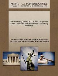 Sansanese (Daniel) V. U.S. U.S. Supreme Court Transcript of Record with Supporting Pleadings by Herald Price Fahringer