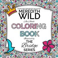 The Bridge Series Adult Coloring Book by Meredith Wild