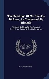 The Readings of Mr. Charles Dickens, as Condensed by Himself by DICKENS image
