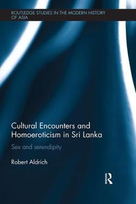 Cultural Encounters and Homoeroticism in Sri Lanka by Robert Aldrich image