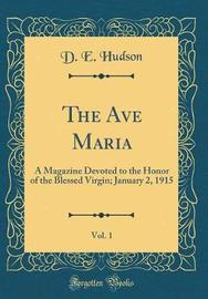 The Ave Maria, Vol. 1 by D.E. Hudson
