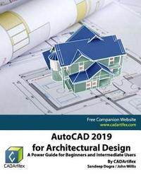 AutoCAD 2019 for Architectural Design by John Willis