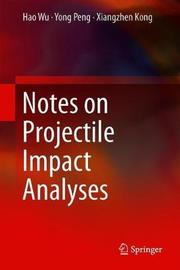 Notes on Projectile Impact Analyses by Hao Wu