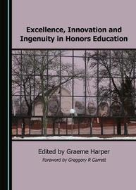 Excellence, Innovation and Ingenuity in Honors Education