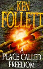 A Place Called Freedom by Ken Follett image
