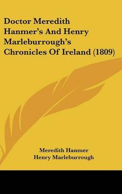 Doctor Meredith Hanmer's and Henry Marleburrough's Chronicles of Ireland (1809) by Henry Marleburrough image