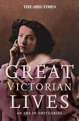 "The ""Times"" Great Victorian Lives"