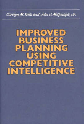 Improved Business Planning Using Competitive Intelligence by John J. McGonagle