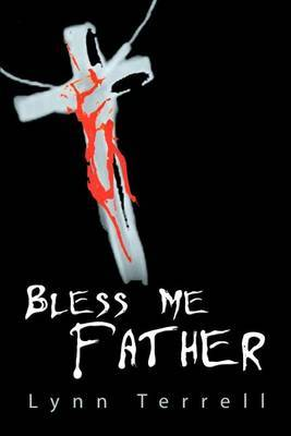 Bless Me Father by Lynn Terrell image