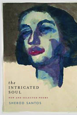 The Intricated Soul: New and Selected Poems by Sherod Santos image