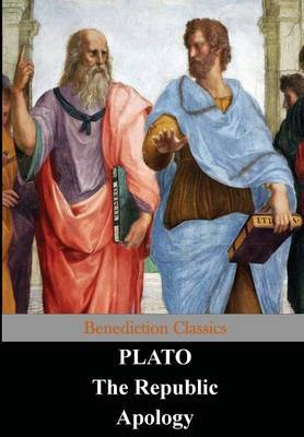 The Republic and Apology by Plato