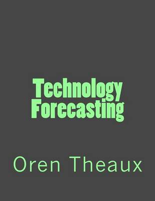 Technology Forecasting by Oren Theaux image