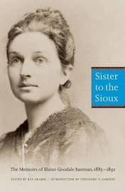 Sister to the Sioux by Elaine Goodale Eastman