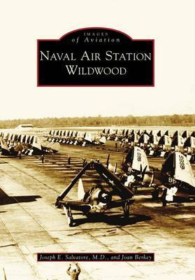 Naval Air Station Wildwood by Joseph E., M.d. Salvatore image