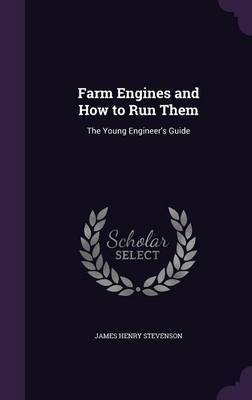 Farm Engines and How to Run Them by James Henry Stevenson image