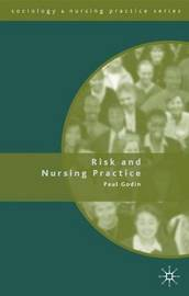 Risk and Nursing Practice by Paul Godin image