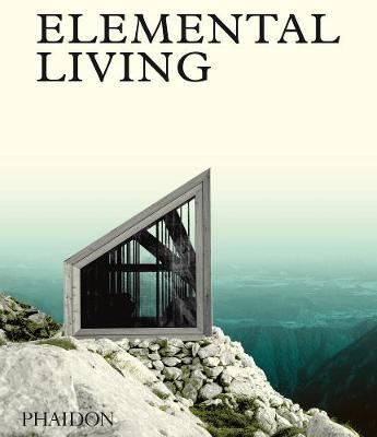 Elemental Living by Phaidon Editors