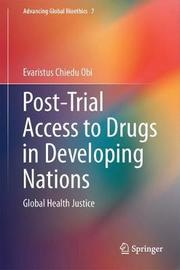 Post-Trial Access to Drugs in Developing Nations by Evaristus Chiedu Obi image