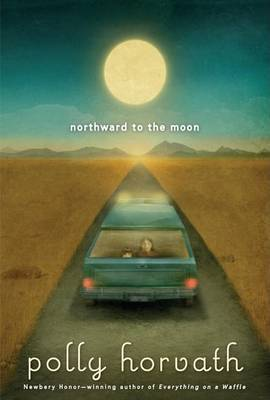 Northward to the Moon by Polly Horvath image