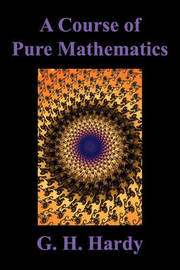 A Course of Pure Mathematics by G.H. Hardy