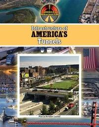 Infrastructure of America's Tunnels by Marcia Amidon L'Usted