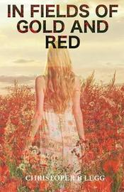 In Fields of Gold and Red by Christopher Legg image