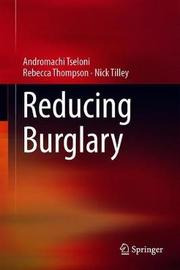 Reducing Burglary by Andromachi Tseloni