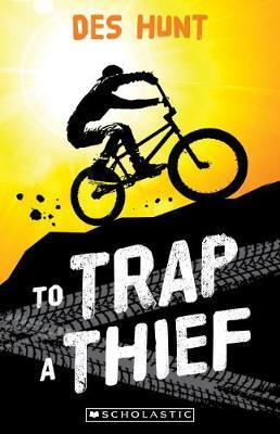 To Trap a Thief by Des Hunt