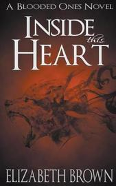 Inside This Heart by Elizabeth Brown