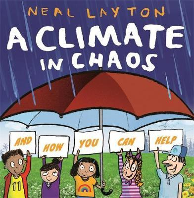 A Climate in Chaos by Neal Layton