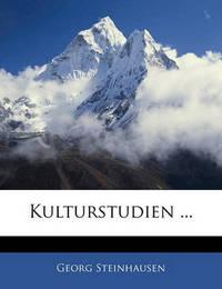 Kulturstudien ... by Georg Steinhausen