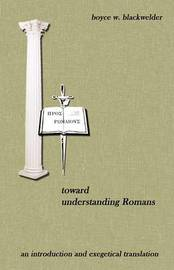 Toward Understanding Romans by Boyce W. Blackwelder image