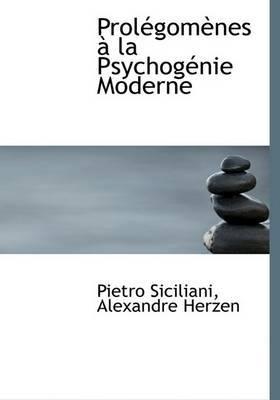 ProlAcgomAunes An La PsychogAcnie Moderne (Large Print Edition) by Alexandre Herzen Pietro Siciliani image