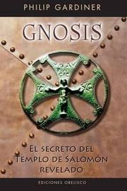 Gnosis. El Secreto del Templo de Salomn by Philip Gardiner image