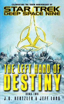 Star Trek: Deep Space Nine: The Left Hand of Destiny: Bk. 2 by J.G. Hertzler