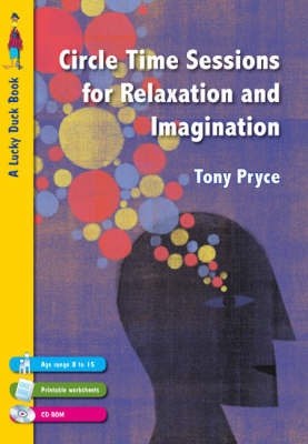 Circle Time Sessions for Relaxation and Imagination by Tony Pryce