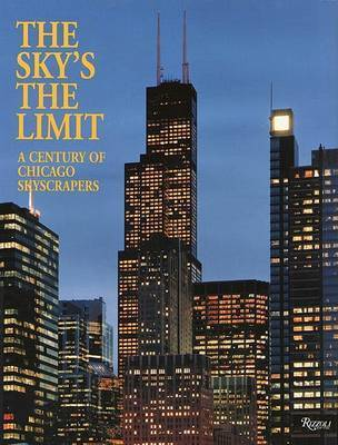 The Sky's the Limit: Century of Chicago Skyscrapers
