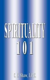 Spirituality 101 by L.P.C. Shaw image