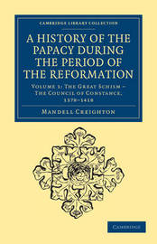 A A History of the Papacy during the Period of the Reformation 5 Volume Set A History of the Papacy during the Period of the Reformation: Volume 5 by Mandell Creighton