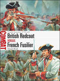 British Redcoat vs French Fusilier: North America 1755-63 by Stuart Reid
