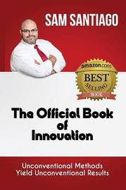 The Official Book of Innovation by Sam Santiago