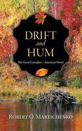 Drift and Hum by Robert O Martichenko