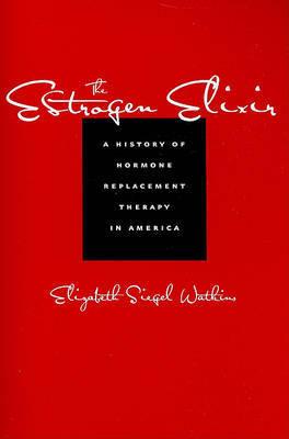 The Estrogen Elixir by Elizabeth Siegel Watkins image
