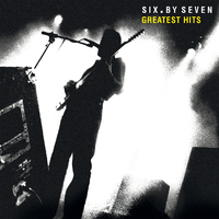 Greatest Hits by Six By Seven image