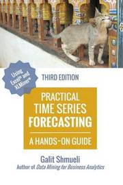 Practical Time Series Forecasting by Galit Shmueli