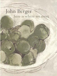 Here Is Where We Meet by John Berger image