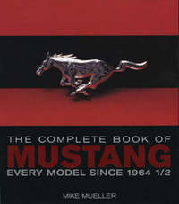 The Complete Book of Mustang by Mike Mueller image