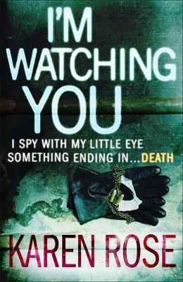 I'm Watching You by Karen Rose